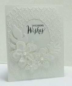 handmade wedding card ... white on white ... Botanical Blooms die cut and multi-layered flowers ... embossing folder texture on frame with oval window for the sentiment ... Stampin' Up!