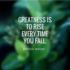 Greatness is To Rise Every Time You Fall. #entrepreneur #personaldevelopment #motivation #motivationalquotes #motivational #BoruchAkbosh #motivationalspeaker #nvr2lte2lve #motivationquotes #motivationquote #motivationiskey #motivationoftheday #selfhelp #personalgrowth #selfimprovement #quotestagram #quotesdaily #quotesoftheday #quotes #quotestags #quotestoliveby #positivity #uplifting #quote #quoteoftheday
