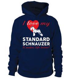 # I-love-my-Standard-Schnauzer-R .  I love my Standard SchnauzerStandard Schnauzers, Standard Schnauzer Hoodie, Standard Schnauzer Long Sleeve, Standard Schnauzer Sweater