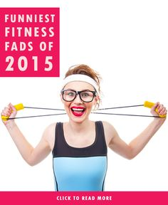 Funniest Fitness Fads Of 2015