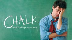CHALK the Movie: hilarious and SO realistic. It's a faux documentary about first year teachers. You can watch the trailer by scrolling down.