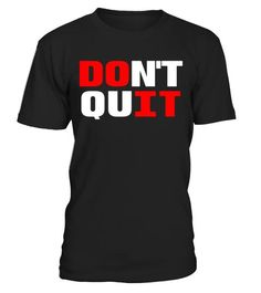 "# Don't Quit Shirt Do It Workout And Exercise Gym Tee . Special Offer, not available in shops Comes in a variety of styles and colours Buy yours now before it is too late! Secured payment via Visa / Mastercard / Amex / PayPal How to place an order Choose the model from the drop-down menu Click on ""Buy it now"" Choose the size and the quantity Add your delivery address and bank details And that's it! Tags: This is the best T-Shirt for men, #MotorcycleHairstylesForWomen"