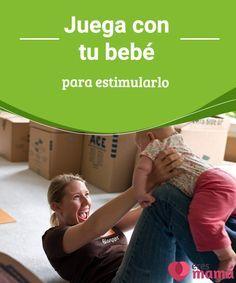 Juega con tu bebé para estimularlo  ¡Juega con tu bebé para estimularlo! En este artículo te daremos algunos de cómo hacerlo según la edad del niño.