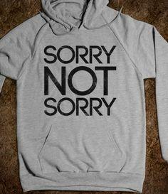 Sorry Not Sorry (hoodie)