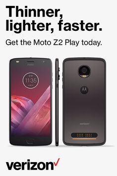 Meet the second generation Moto Z Play, the thinner, lighter, faster smartphone that transforms in a snap with Moto Mods. Choose from a wide range of snap-on Moto Mods that transform your smartphone with extra features or hot new looks. Get it today at Verizon.