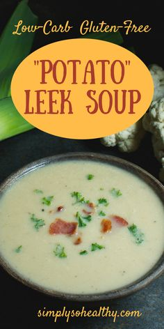 """This Low-Carb """"Potato"""" Leek Soup is a Paleo, low-carb, and dairy-free comfort food. No one will know this soup is made with cauliflower and not potatoes."""