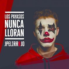 JPelirrojo – Los payasos nunca lloran (2016)