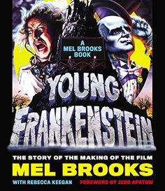 Young Frankenstein: A Mel Brooks Book: The Story of the M...