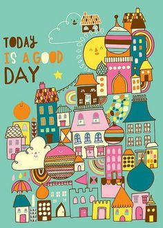 "This unframed print is reproduced from the digital illustration of mine, ""Today is a Good Day"" by me, Steph Baxter / Steph Says Hello. This happy illustration would look great in a nursery, kids room or a studio. Think positive! The print. Art And Illustration, Illustrations, Belle Photo, Good Day, Hand Lettering, Digital Prints, Retro Vintage, Doodles, Artsy"