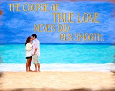"Shakespeare On True Love  - ""The Course of True Love Never Did Run Smooth..."" - couple kissing on the beach"