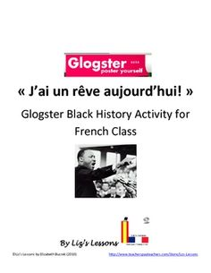 "$ Celebrate Black History Month in your French class by having your students practice the future tense by making ""I have a Dream"" posters online with Glogster!"