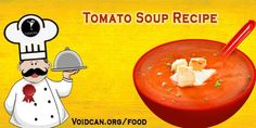 Voidcan.org share with you simple and easy recipe of Tomato soup which you can try yourself and make your love ones happy.