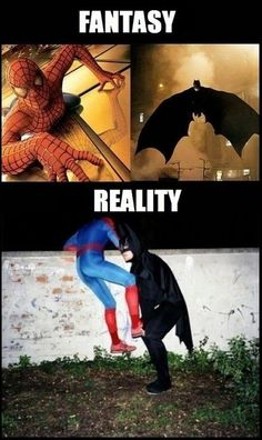 True that..Hahaha...I like to be the Batman, Bcoz I like the black cape ;)