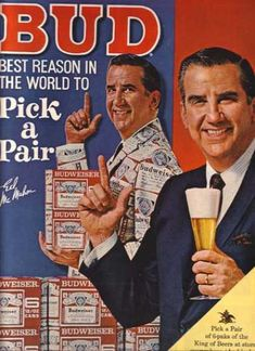 Ed McMahon (1967). Because who wouldn't believe a man in a Budweiser suit?