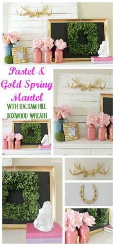 Pastel & Gold Spring Mantel with Balsam Hill Boxwood Wreath at The Happy Housie collage