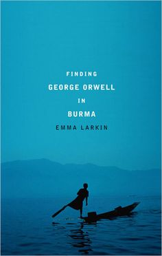 This book links my love for Orwell and my love for Burma.