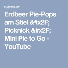 Erdbeer Pie-Pops am Stiel / Picknick / Mini Pie to Go - YouTube