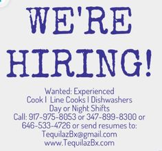 WE'RE HIRING! Wanted: Experienced  #Cooks  #LineCooks #Dishwashers  #DayorNightShifts  Call: 917-975-8053 or 347-899-8300 or 646-533-4726 or  send resumes to: TequilazBx@gmail.com #WeAreHiring #TequilazBx