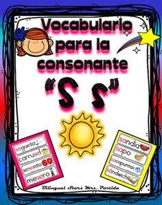 Vocabulario de la consonante S sContenido de este document para la letra o consonante S s13 tarjetas de vocabulario para  combinacin de la consonante y la  a 8 tarjetas de vocabulario para  combinacin de la consonante y la  e 8 tarjetas de vocabulario para combinacin de la consonante y la  i 9 tarjetas de vocabulario para combinacin de la consonante y a  o 6 tarjetas de vocabulario para combinacin de la consonante y la  u Bilingual Stars Mrs.