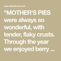 """""""MOTHER'S PIES were always so wonderful, with tender, flaky crusts. Through the year we enjoyed berry and apple pies, but in summer the order of the day was lemon meringue—so light and refreshing! Best Lemon Pie Recipe, Easy Baked Meatballs, Pie Recipes, Cooking Recipes, Cooking Ideas, Dessert Recipes, Lemon Meringue Pie, Best Food Ever, Graham Cracker Crumbs"""