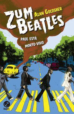 #DicadeLivro - Zumbeatles Paul está morto-vivo do autor Alan Goldsher, publicado no Brasil pela Galera Record! #CoxinhaBooks