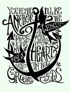 You Be The Anchor That Keeps My Feet On The Ground, I'll Be The Wings That Keep Your Heart In The Clouds - Mayday Parade