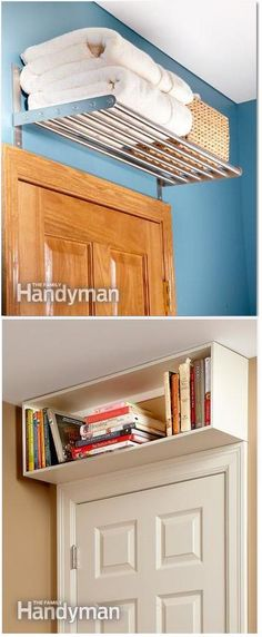 Additional Storage over the Door - The space above a doorway is an overlooked storage bonanza! It's the perfect spot for a cookbook cubby in the kitchen or a towel shelf in the bathroom. Consider adding a shelf or cubby over the doorways in your home office, laundry room and bedrooms too. You'll be surprised how many books, knickknacks and other items you can find room for in these valuable unused spaces. http://www.familyhandyman.com/storage-organization/easy-storage-ideas
