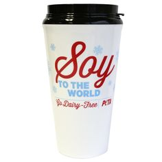 Soy to the World Reusable Coffee Cup