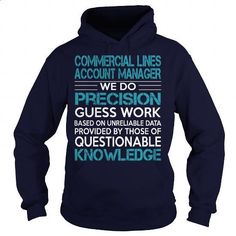 Awesome Tee For Commercial Lines Account Manager - hoodie women #tee shirts #earl sweatshirt hoodie