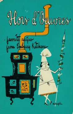 Hors D'oeuvres; Favorite Recipes from Embassy Kitchens | illustrator: Virginia Jacobs McLaughlin 1959