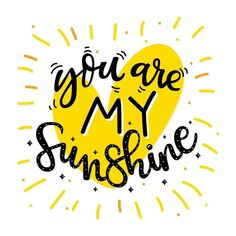 You are my Sunshine Love Children Quotes, Quotes For Kids, Love Quotes, Inspirational Quotes, Hand Lettering Quotes, Brush Lettering, Typography, Sunshine Quotes, You Are My Sunshine
