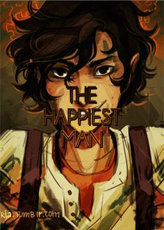 "Leo Valdez. ""the happiest man is usually the saddest"""