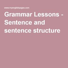 Grammar Lessons - Sentence and sentence structure