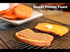 Sweet Potato Toast {In a Toaster!!} | Healthy Ideas for Kids