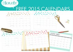Oh So Lovely: FREE PRINTABLE 2015 CALENDARS ARE HERE!!