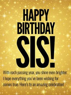 Happy Birthday Sister Quote Inspirational to An Amazing Celebration Happy Birthday Wishes Card for Sister – Quotes Ideas Birthday Wishes For Sister, Happy Birthday Wishes Cards, Birthday Blessings, Card Birthday, Happy Birthday Lovely Sister, Short Birthday Wishes, Birthday Greetings For Women, Birthday Ideas, Happy Birthdays