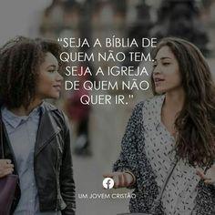 Seja a bíblia de quem não tem, seja a igreja de quem não quer ir.