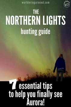 The Northern Lights hunting guide with the best tips to help you to finally see Aurora! Aurora Borealis guide, Northern Lights Iceland, Scotland, Norway, must known tips about Northern Lights