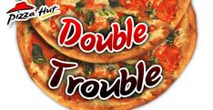 Double Trouble with Pizza Hut!  This is your chance to get an exclusive coupon for any 2 large pizzas 100% FREE! This includes FREE Home delivery! Works only on Phone & Online orders.