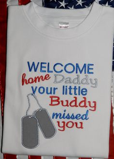 Welcome Home Daddy Shirt or Bodysuit