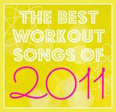 Dial it back with the best workout songs of 2011!