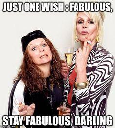 Absolutely Fabulous Edina and Patsy Birthday Wishes Quotes, Happy Birthday Funny, Happy Birthday Images, Funny Birthday Cards, Happy Birthday Wishes, Birthday Messages, Birthday Memes, Absolutely Fabulous Birthday, Absolutely Fabulous Quotes