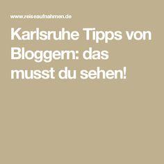 Karlsruhe Tipps von Bloggern: das musst du sehen!
