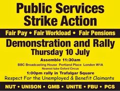 DEMO in London for those taking STRIKE action - taking place at 1pm #J10strike July 10 #WeAllNeedAPayrise  More info: http://fb.me/6CZApoaCm