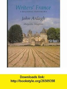 Writers France A Regional Panorama (9780241123515) John Ardagh , ISBN-10: 0241123518  , ISBN-13: 978-0241123515 ,  , tutorials , pdf , ebook , torrent , downloads , rapidshare , filesonic , hotfile , megaupload , fileserve