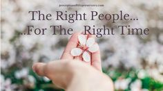 The Right People For the Right Time
