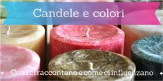 scented #candles and colors http://www.atzoricandele.com/candele-e-colori/