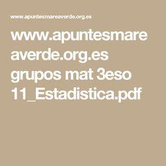 www.apuntesmareaverde.org.es grupos mat 3eso 11_Estadistica.pdf