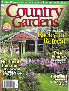 Country Gardens magazine Backyard retreats Heirloom tomatoes Perennials Annuals
