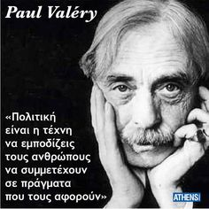 Paul Valéry, Greek Quotes, Food For Thought, Einstein, Philosophy, Personality, Literature, Politics, Wisdom